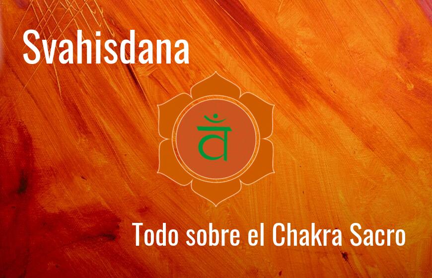 Chakra-Svadhisthana-todo-sobre-segundo-placer-sexual